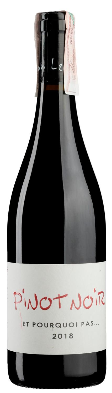 Pinot Noir Et Pourquoi Pas 2018