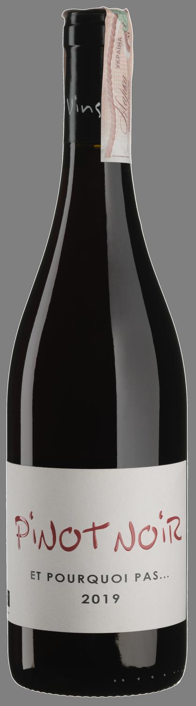 Pinot Noir Et Pourquoi Pas 2019